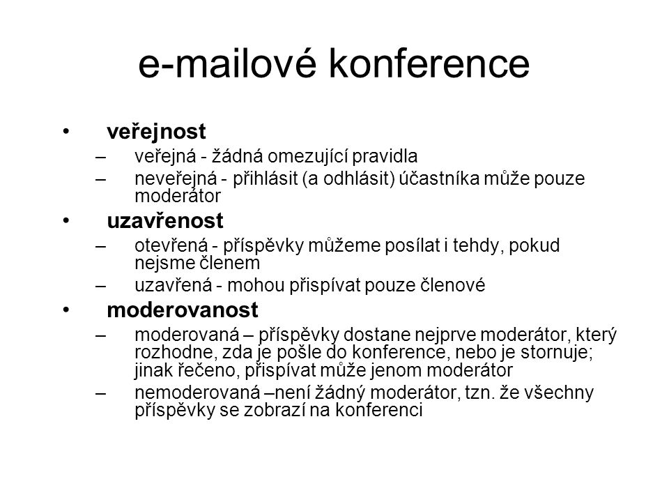 e-mailové konference veřejnost uzavřenost moderovanost