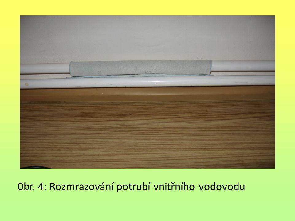 0br. 4: Rozmrazování potrubí vnitřního vodovodu