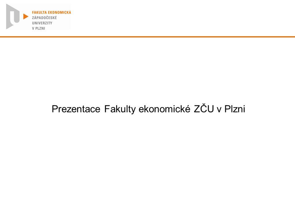 Prezentace Fakulty ekonomické ZČU v Plzni