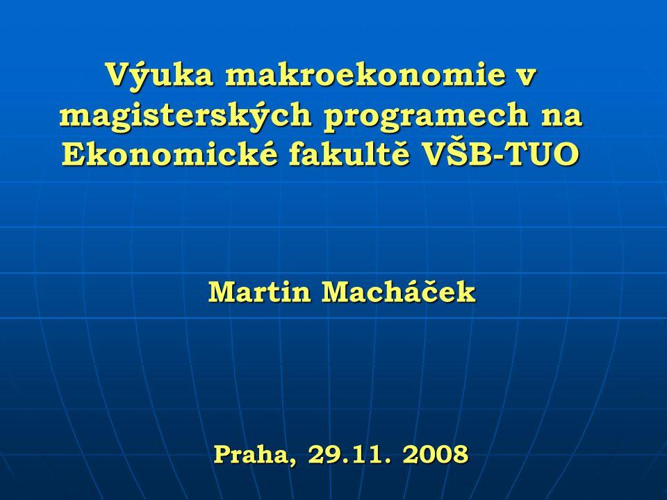 Výuka makroekonomie v magisterských programech na Ekonomické fakultě VŠB-TUO