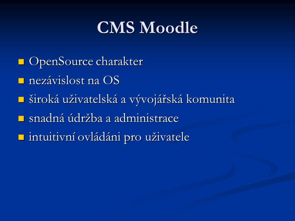 CMS Moodle OpenSource charakter nezávislost na OS