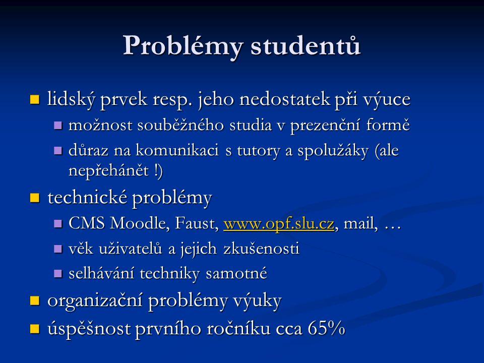 Problémy studentů lidský prvek resp. jeho nedostatek při výuce