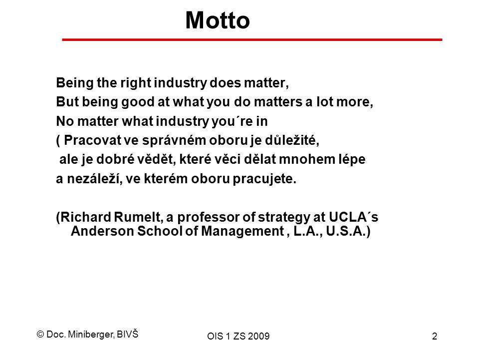 Motto Being the right industry does matter,
