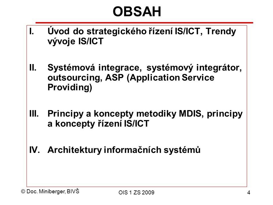 OBSAH Úvod do strategického řízení IS/ICT, Trendy vývoje IS/ICT