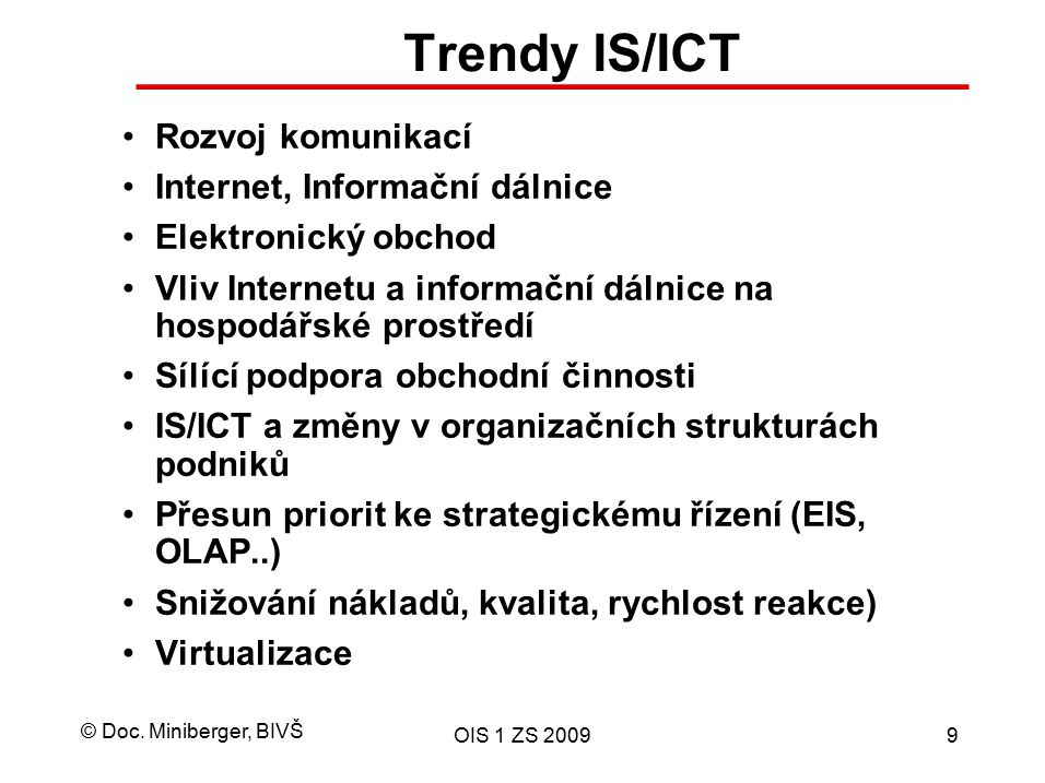 Trendy IS/ICT Rozvoj komunikací Internet, Informační dálnice