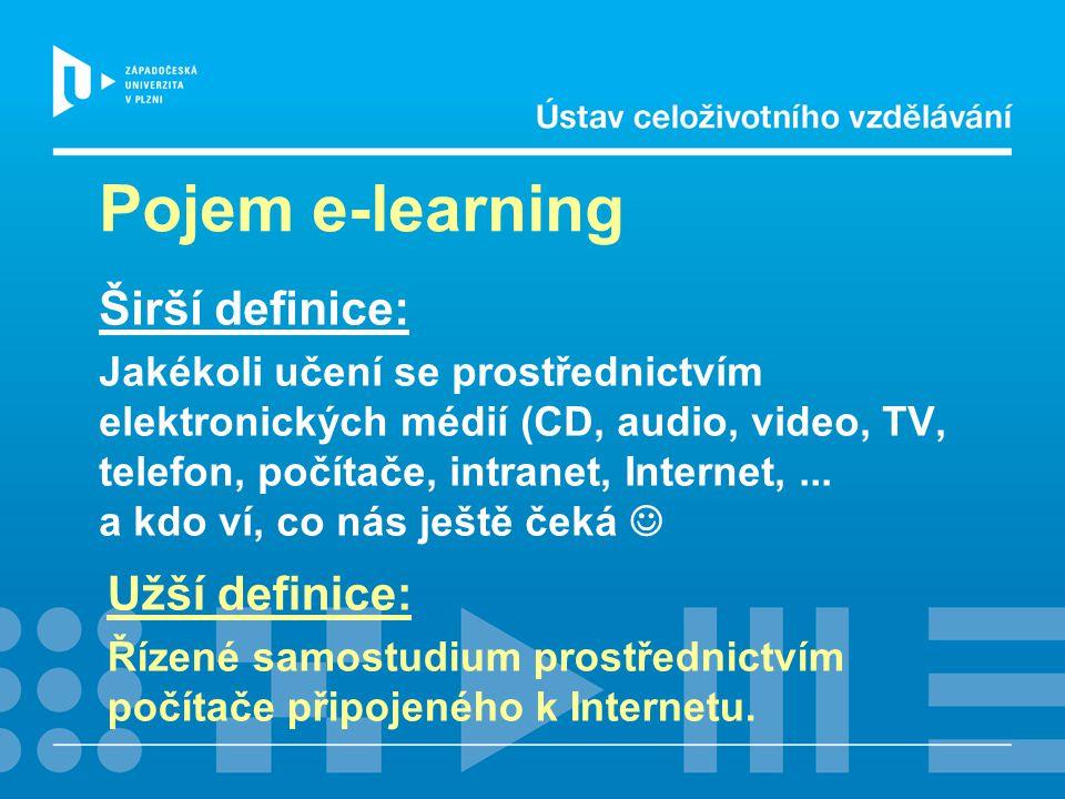 Pojem e-learning Širší definice: Užší definice: