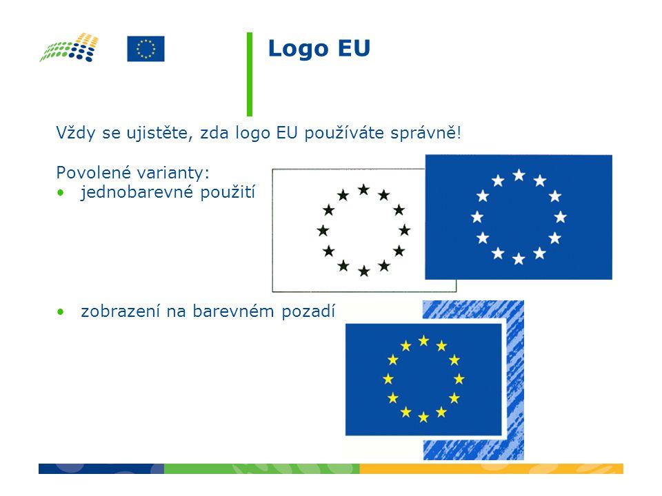 Logo EU Vždy se ujistěte, zda logo EU používáte správně!