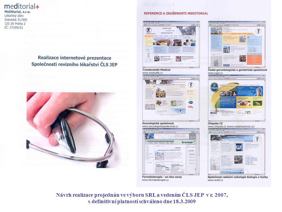 Návrh realizace projednán ve výboru SRL a vedením ČLS JEP v r. 2007,