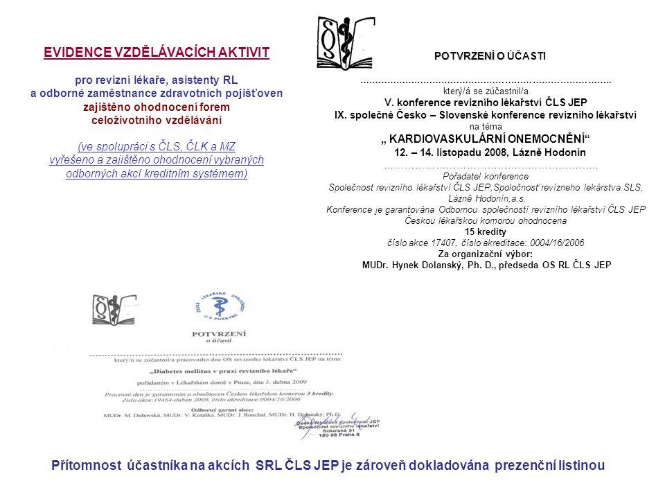 POTVRZENÍ O ÚČASTI ……………………………………………………………………….. který/á se zúčastnil/a. V. konference revizního lékařství ČLS JEP.