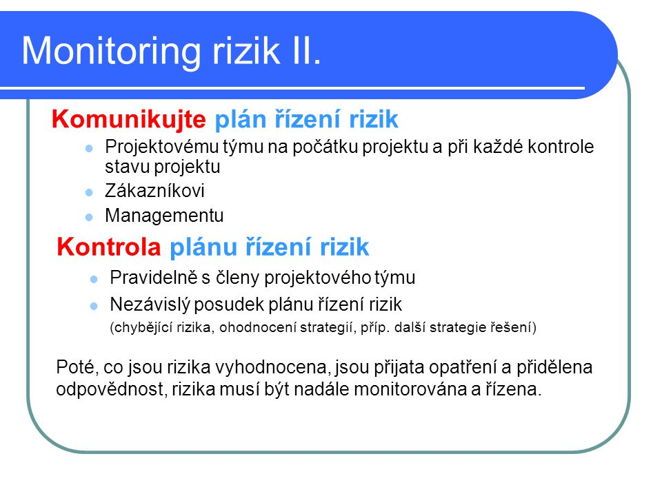 Monitoring rizik II. Komunikujte plán řízení rizik