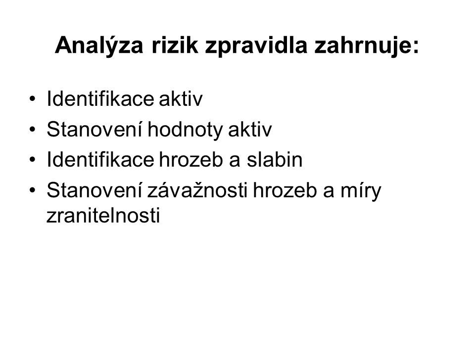 Analýza rizik zpravidla zahrnuje: