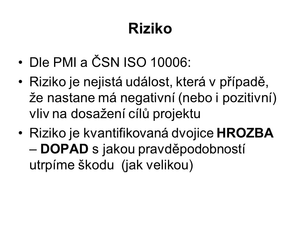 Riziko Dle PMI a ČSN ISO 10006: