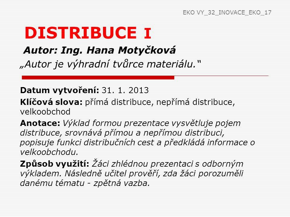 DISTRIBUCE I Autor: Ing. Hana Motyčková