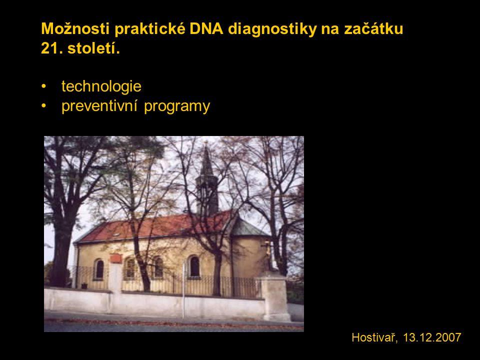 Možnosti praktické DNA diagnostiky na začátku