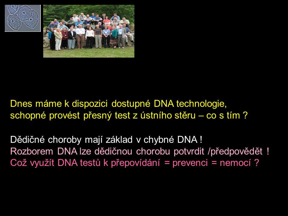 Dnes máme k dispozici dostupné DNA technologie,