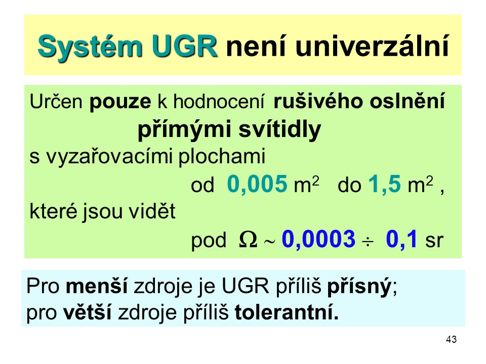 Systém UGR není univerzální