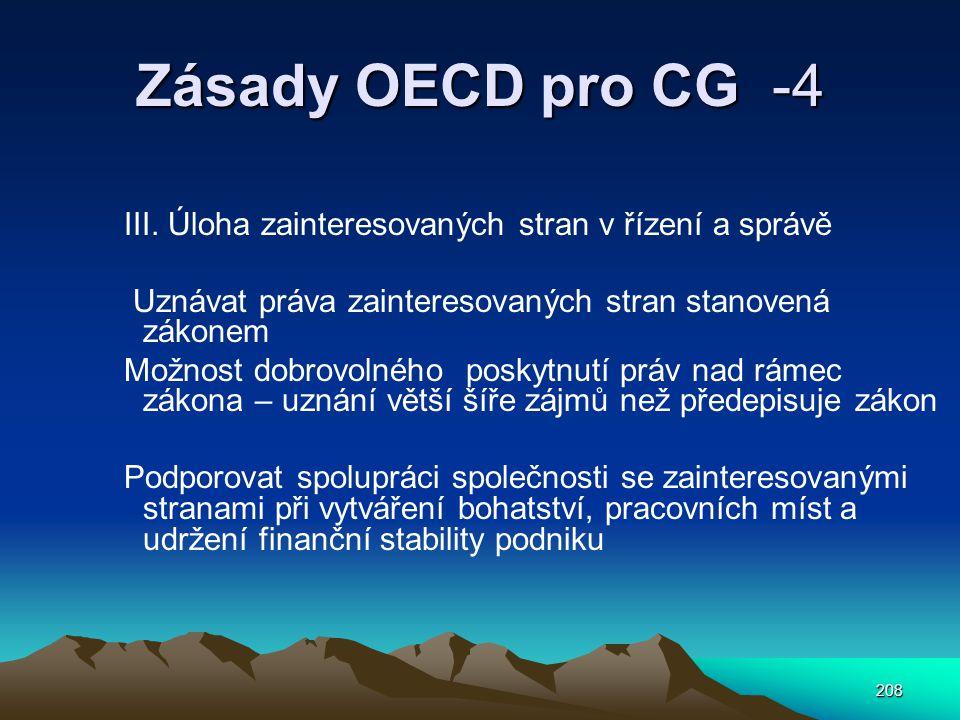 Zásady OECD pro CG -4 III. Úloha zainteresovaných stran v řízení a správě. Uznávat práva zainteresovaných stran stanovená zákonem.