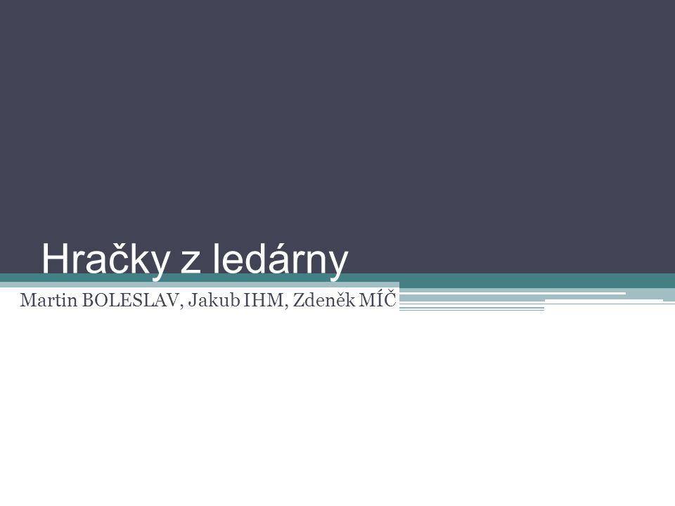 Martin BOLESLAV, Jakub IHM, Zdeněk MÍČ