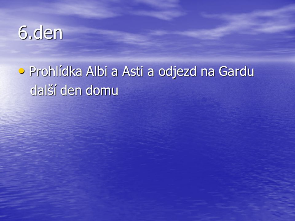 6.den Prohlídka Albi a Asti a odjezd na Gardu další den domu