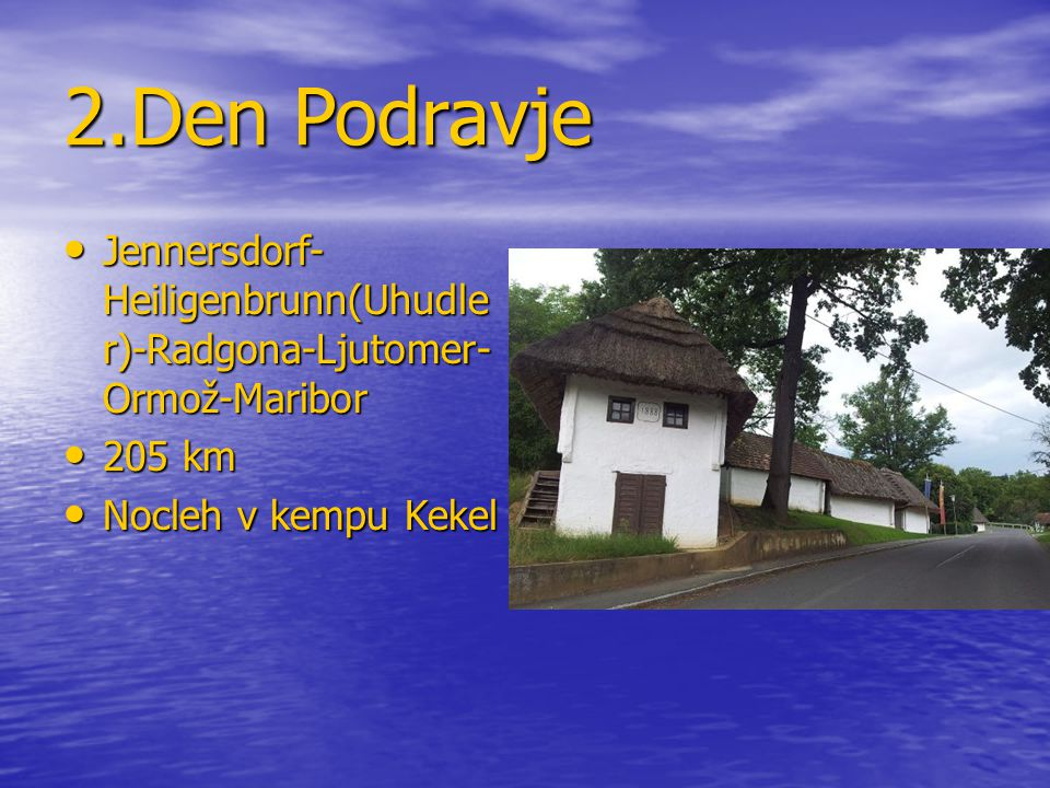 2.Den Podravje Jennersdorf-Heiligenbrunn(Uhudler)-Radgona-Ljutomer-Ormož-Maribor.