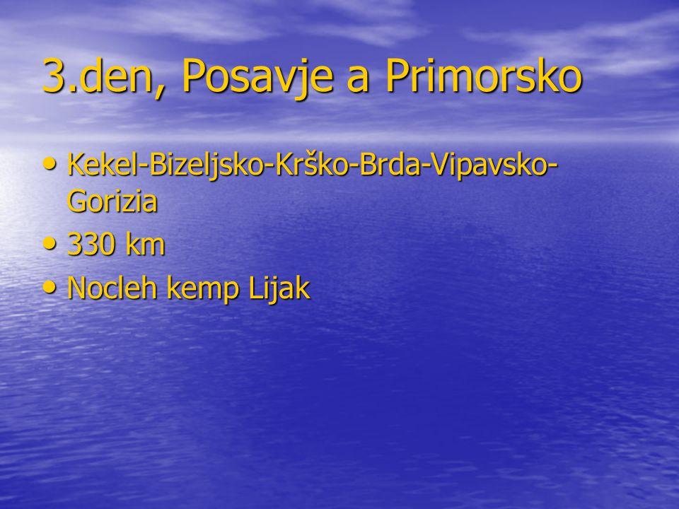 3.den, Posavje a Primorsko