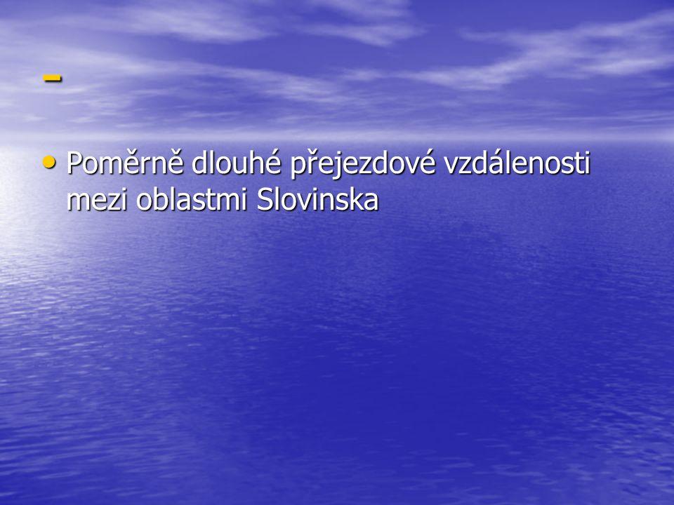 - Poměrně dlouhé přejezdové vzdálenosti mezi oblastmi Slovinska