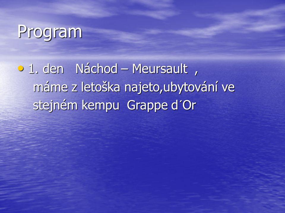 Program 1. den Náchod – Meursault , máme z letoška najeto,ubytování ve