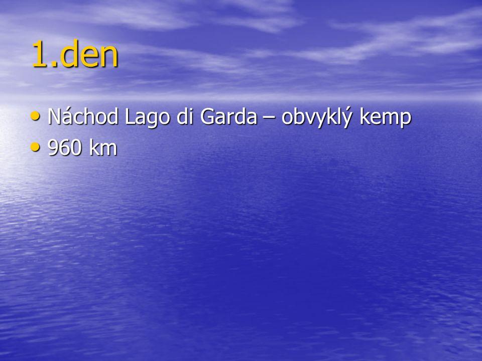 1.den Náchod Lago di Garda – obvyklý kemp 960 km