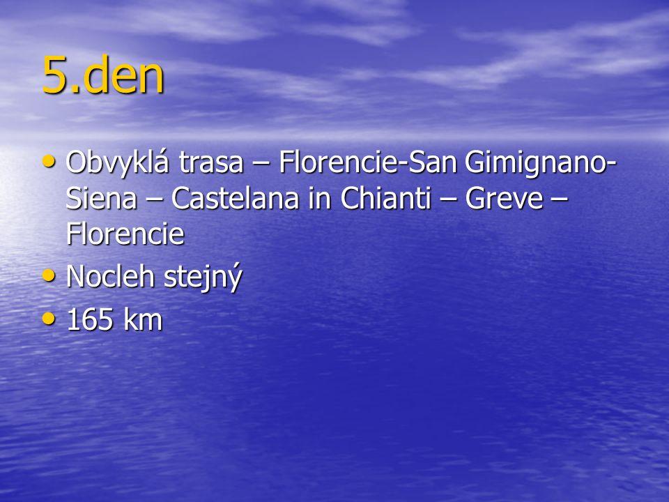 5.den Obvyklá trasa – Florencie-San Gimignano-Siena – Castelana in Chianti – Greve – Florencie. Nocleh stejný.