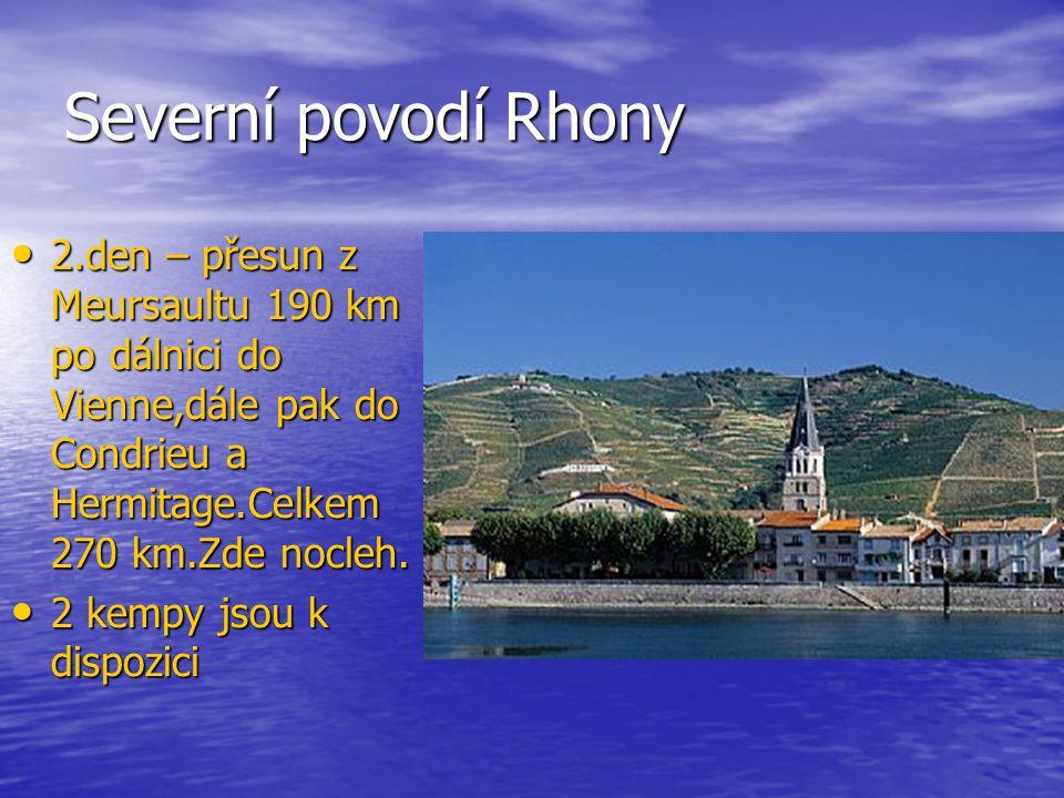Severní povodí Rhony 2.den – přesun z Meursaultu 190 km po dálnici do Vienne,dále pak do Condrieu a Hermitage.Celkem 270 km.Zde nocleh.