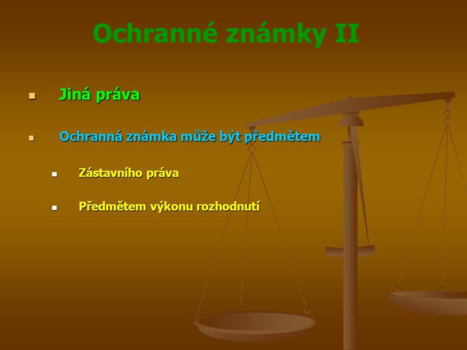 Jiná práva Ochranná známka může být předmětem Zástavního práva