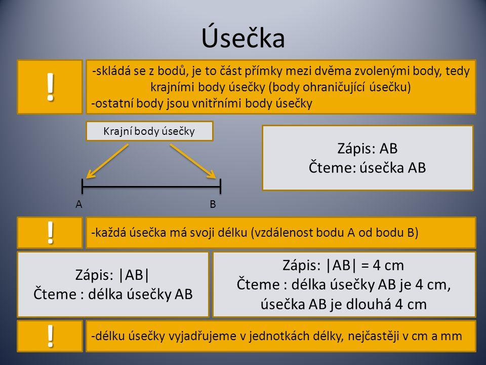 Čteme : délka úsečky AB je 4 cm, úsečka AB je dlouhá 4 cm