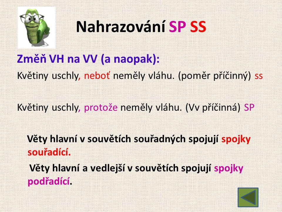 Nahrazování SP SS Změň VH na VV (a naopak):