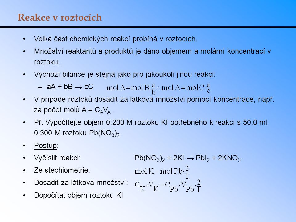 Reakce v roztocích Velká část chemických reakcí probíhá v roztocích.