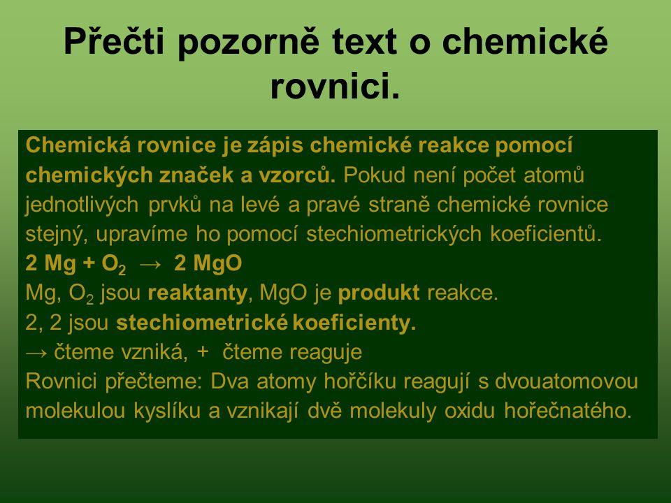 Přečti pozorně text o chemické rovnici.