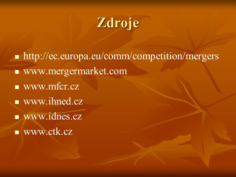 Zdroje http://ec.europa.eu/comm/competition/mergers