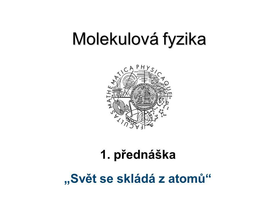"""""""Svět se skládá z atomů"""
