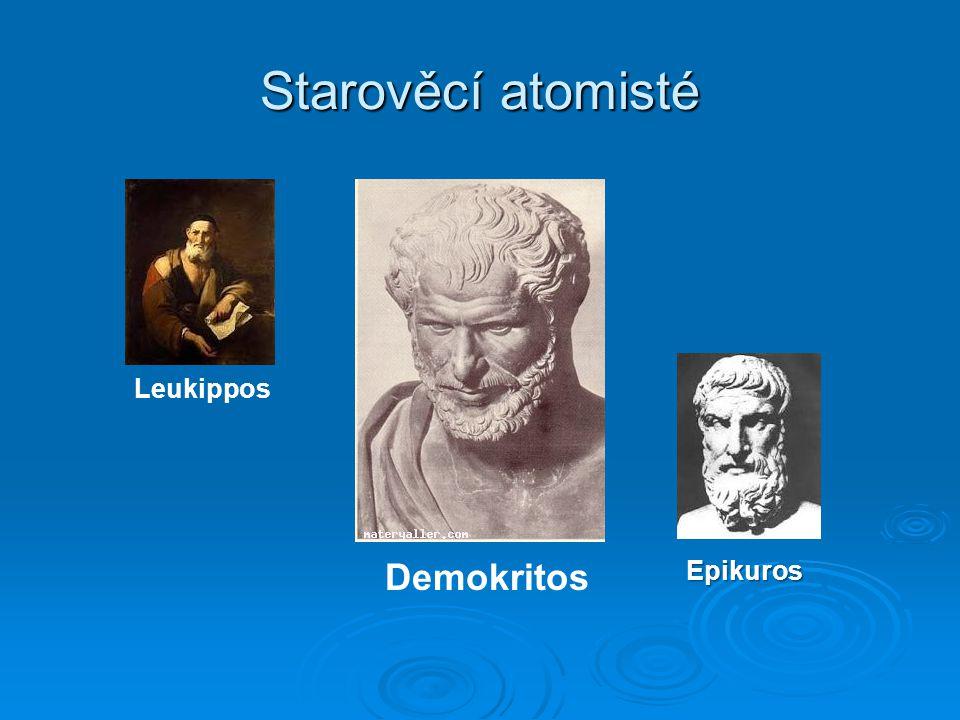 Starověcí atomisté Leukippos Demokritos Epikuros