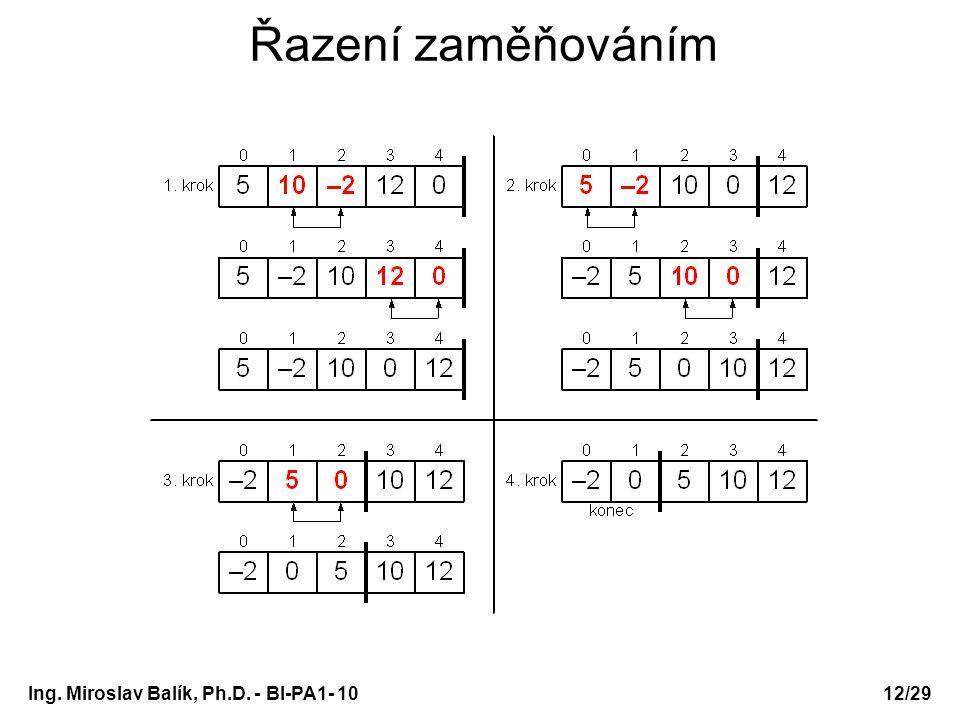 Řazení zaměňováním Ing. Miroslav Balík, Ph.D. - BI-PA1- 10 Bi-PA1