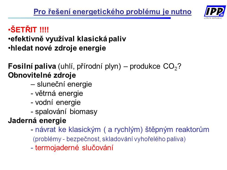 Pro řešení energetického problému je nutno