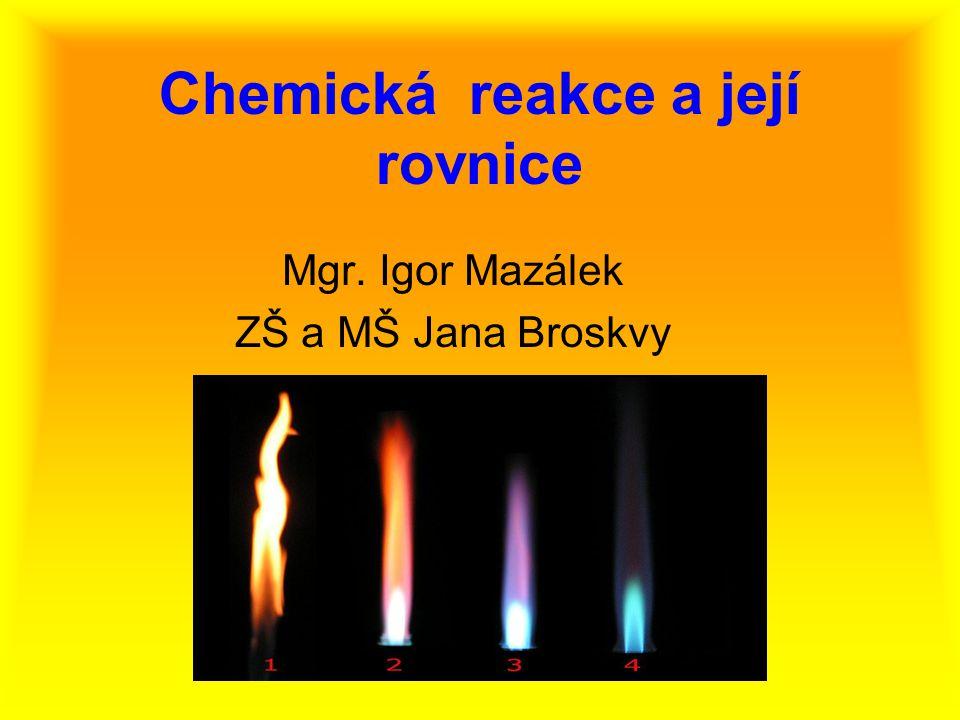Chemická reakce a její rovnice