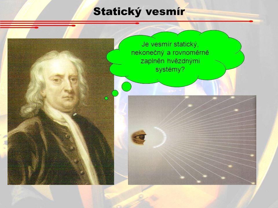 Je vesmír statický, nekonečný a rovnoměrně zaplněn hvězdnými systémy