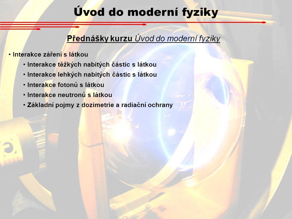 Přednášky kurzu Úvod do moderní fyziky