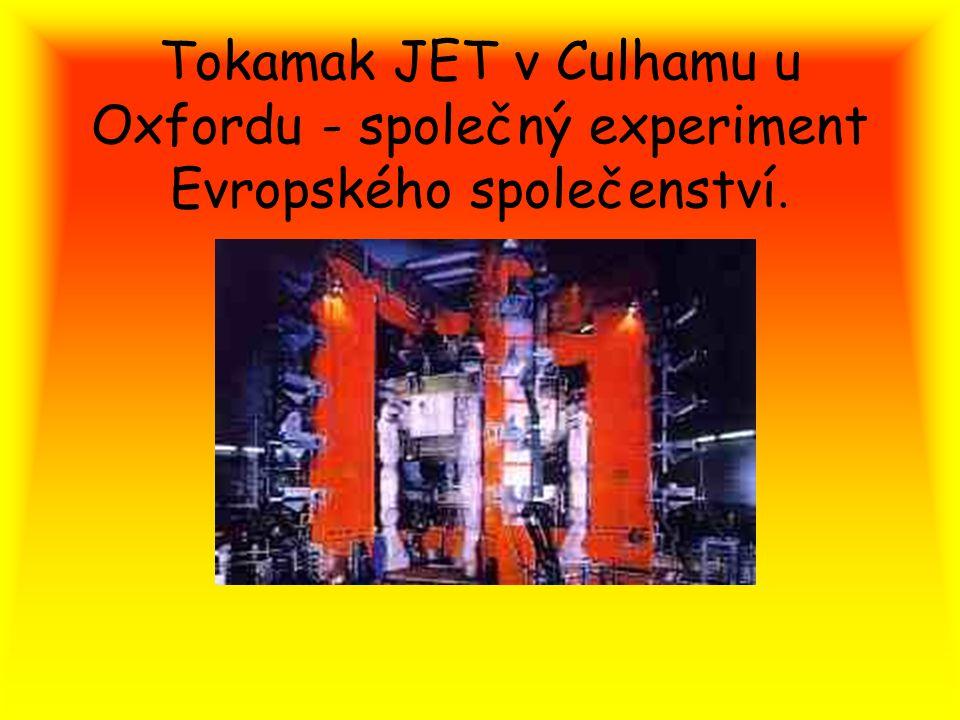 Tokamak JET v Culhamu u Oxfordu - společný experiment Evropského společenství.