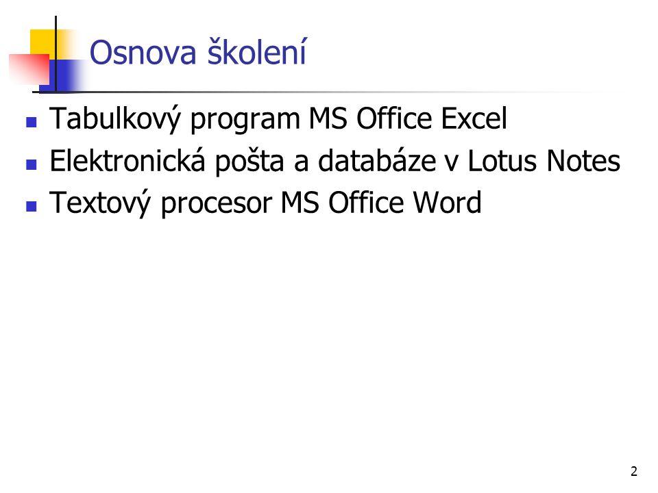 Osnova školení Tabulkový program MS Office Excel