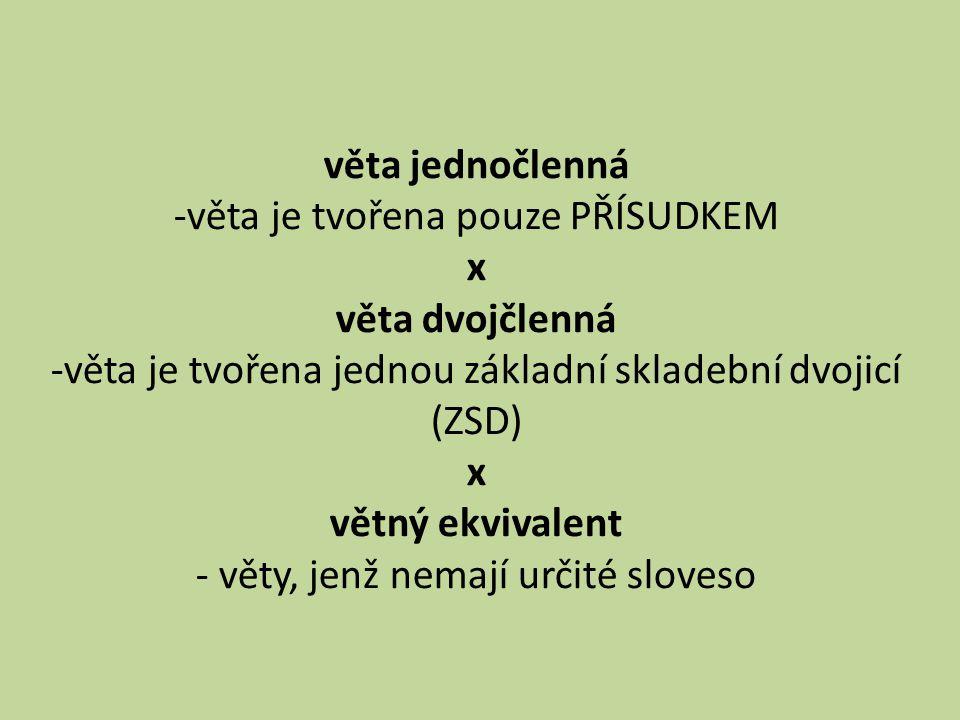 věta jednočlenná x věta dvojčlenná větný ekvivalent