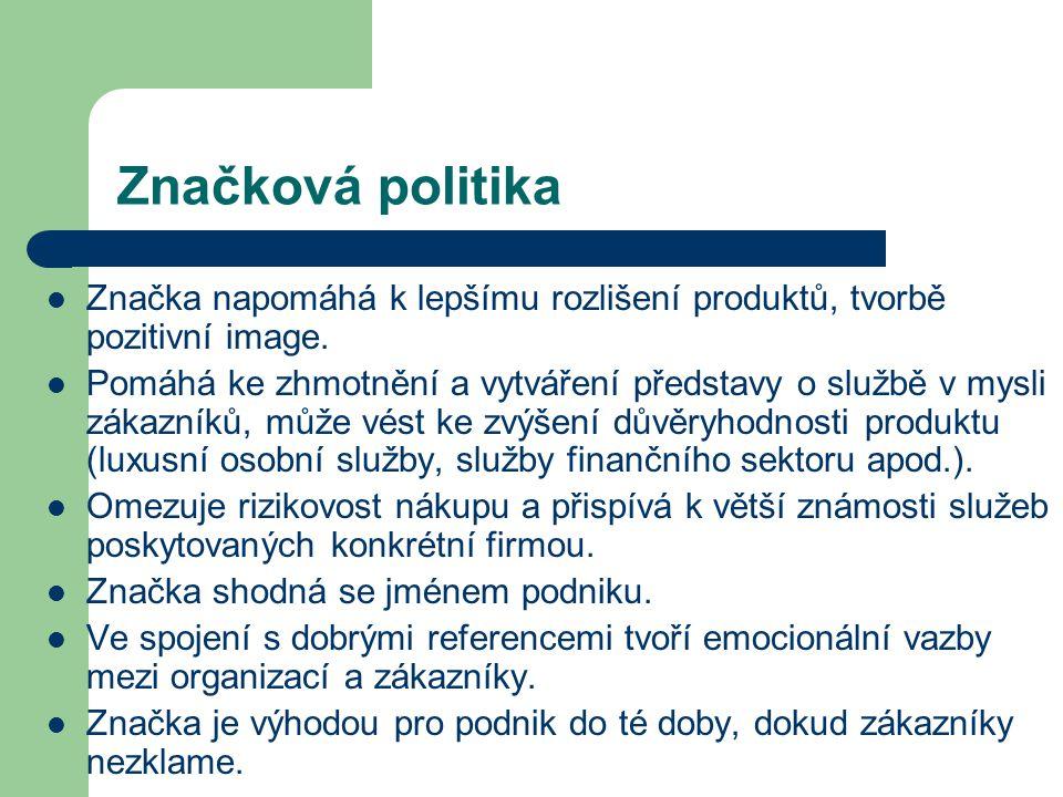 Značková politika Značka napomáhá k lepšímu rozlišení produktů, tvorbě pozitivní image.