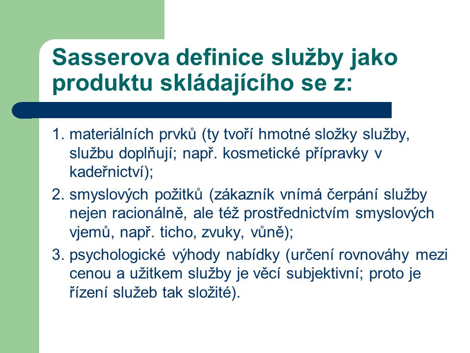 Sasserova definice služby jako produktu skládajícího se z: