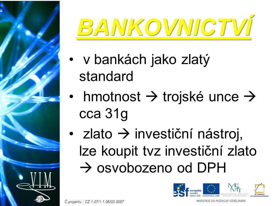BANKOVNICTVÍ v bankách jako zlatý standard