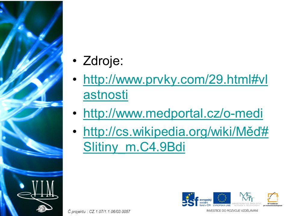 Zdroje: http://www.prvky.com/29.html#vlastnosti. http://www.medportal.cz/o-medi.